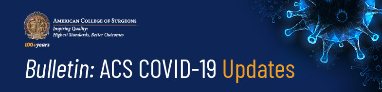 Bulletin: ACS COVID-19 Updates