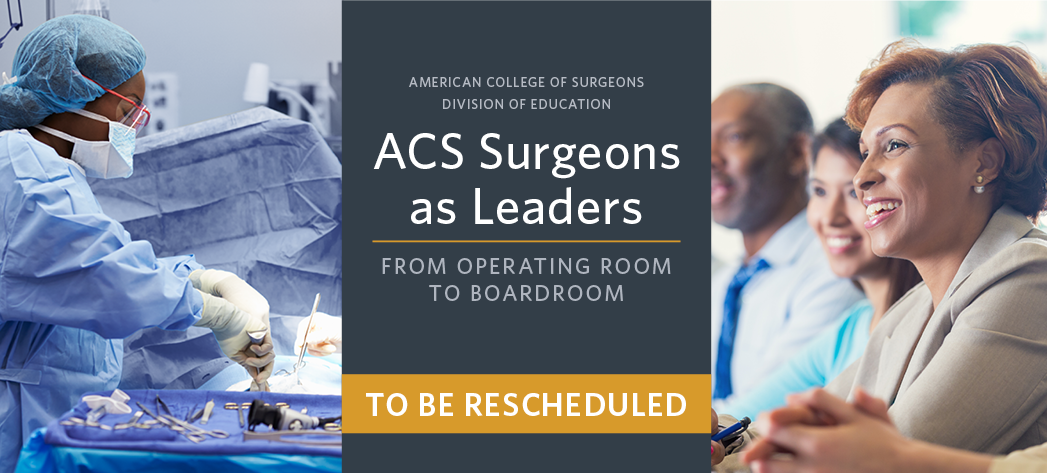 2020 ACS Surgeons as Leaders Course